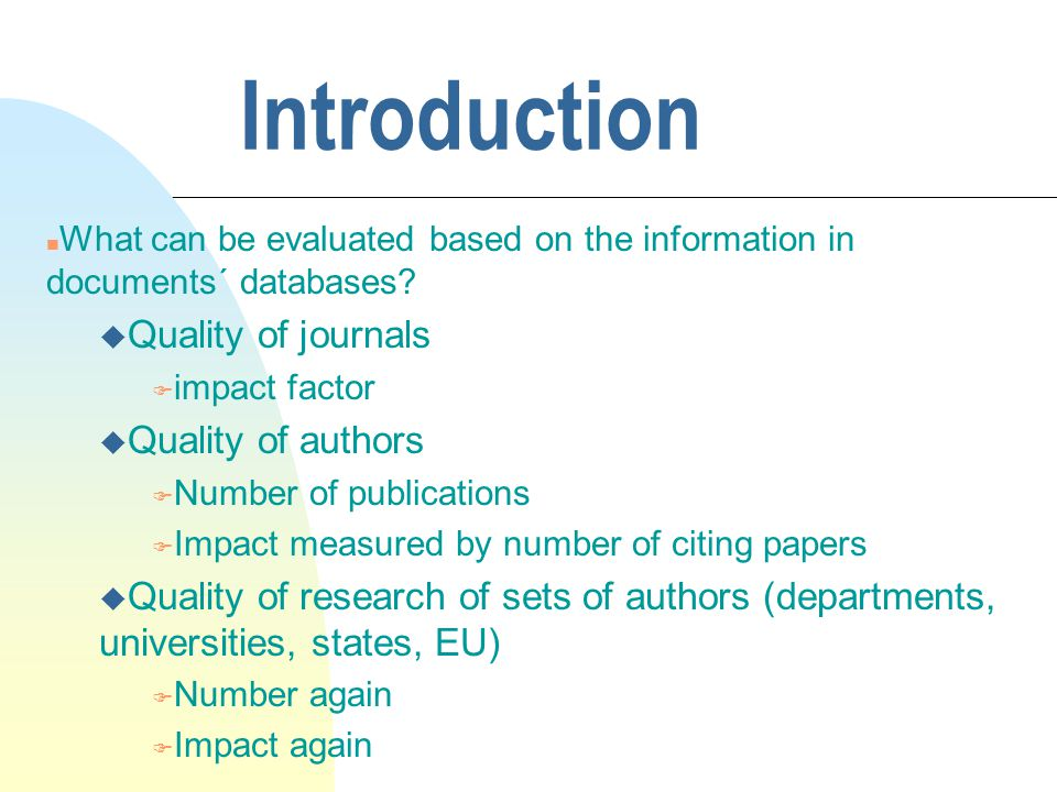 Introduction n What can be evaluated based on the information in documents´ databases.