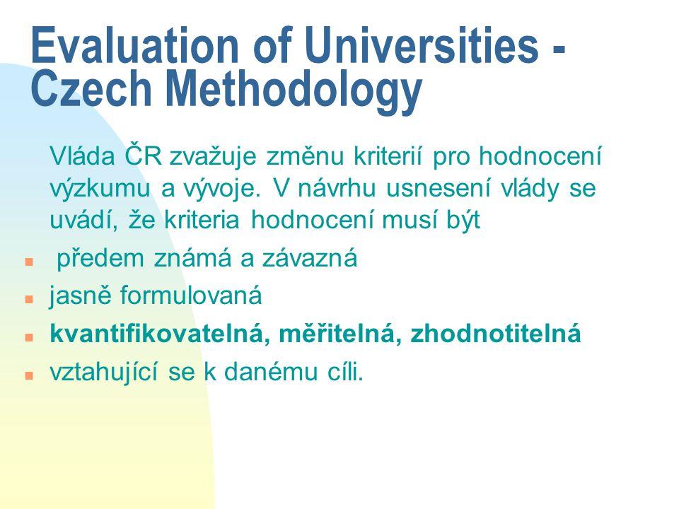 Evaluation of Universities - Czech Methodology Vláda ČR zvažuje změnu kriterií pro hodnocení výzkumu a vývoje.