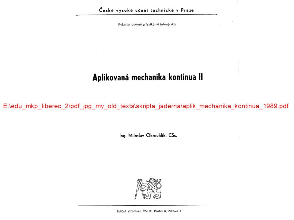 E:\edu_mkp_liberec_2\pdf_jpg_my_old_texts\skripta_jaderna\aplik_mechanika_kontinua_1989.pdf