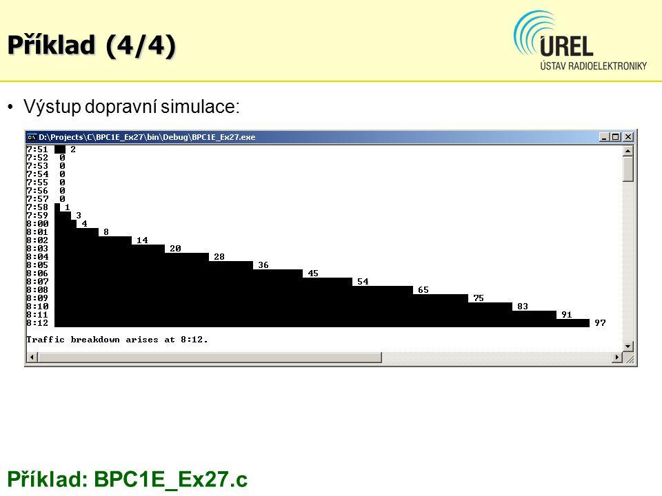 Příklad (4/4) Výstup dopravní simulace: Příklad: BPC1E_Ex27.c