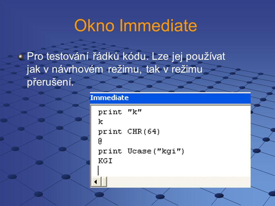 Okno Immediate Pro testování řádků kódu. Lze jej používat jak v návrhovém režimu, tak v režimu přerušení.
