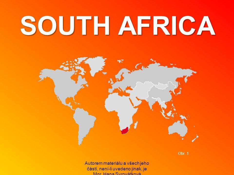 SOUTH AFRICA Autorem materiálu a všech jeho částí, není-li uvedeno jinak, je Mgr. Hana Syrovátková Obr. 1