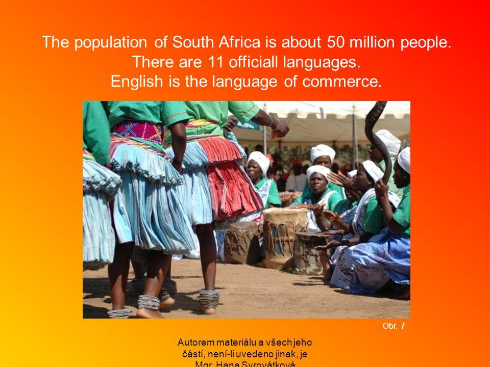 Autorem materiálu a všech jeho částí, není-li uvedeno jinak, je Mgr. Hana Syrovátková The population of South Africa is about 50 million people. There