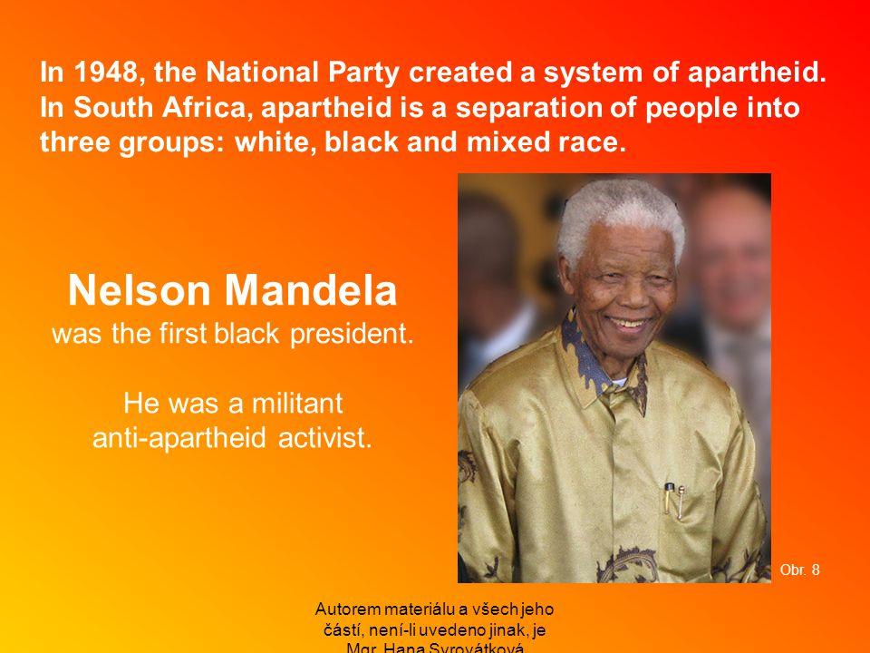 Autorem materiálu a všech jeho částí, není-li uvedeno jinak, je Mgr. Hana Syrovátková In 1948, the National Party created a system of apartheid. In So