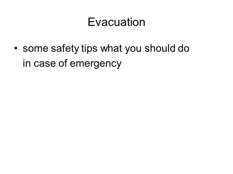Evacuation some safety tips what you should do in case of emergency