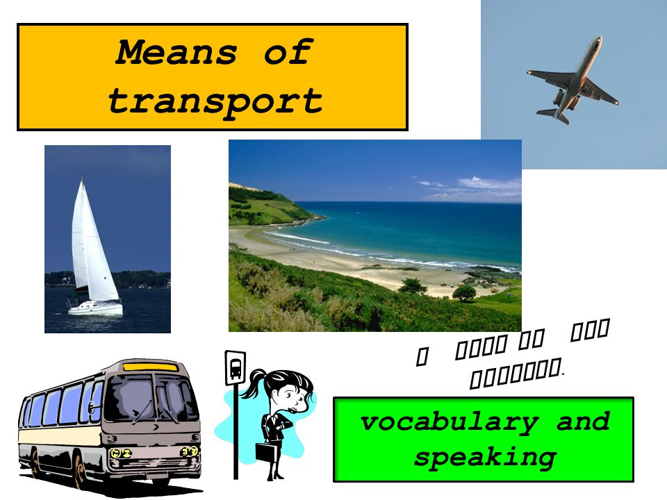 Means of transport A trip to New Zealand. vocabulary and speaking
