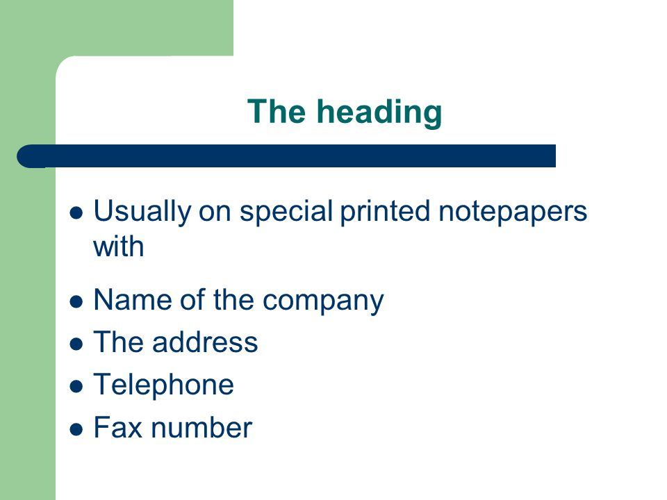 The heading Usually on special printed notepapers with Name of the company The address Telephone Fax number