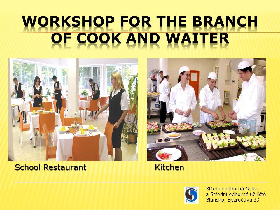 School Restaurant Kitchen Střední odborná škola a Střední odborné učiliště Blansko, Bezručova 33