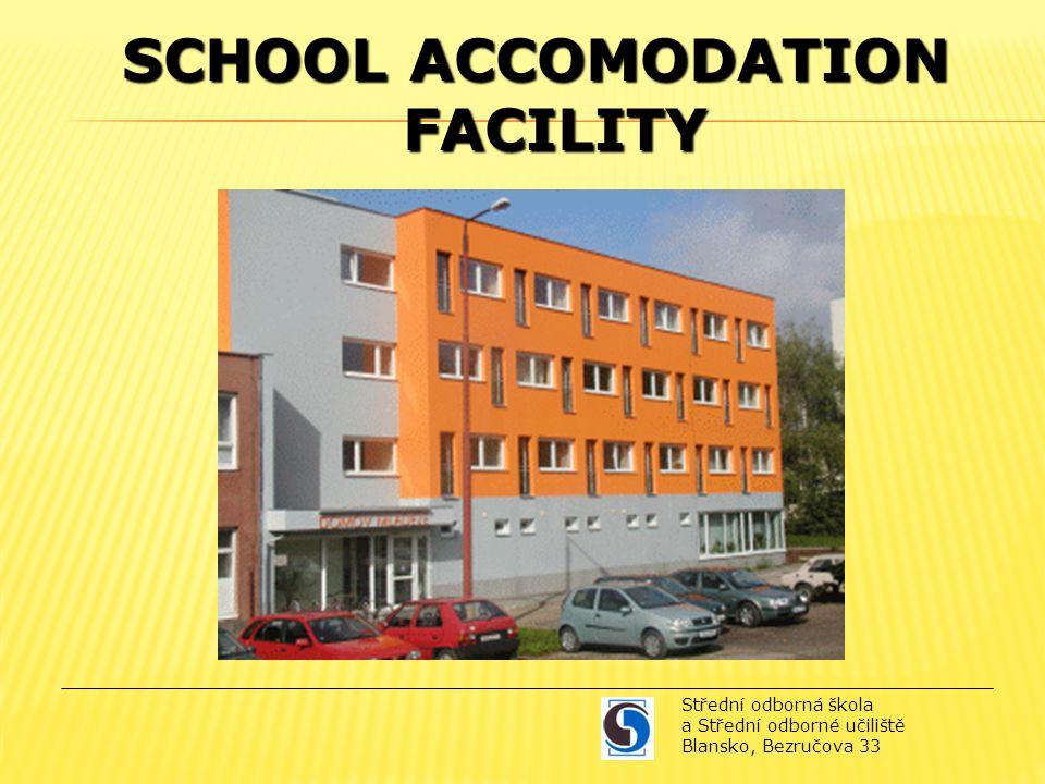 SCHOOL ACCOMODATION FACILITY Střední odborná škola a Střední odborné učiliště Blansko, Bezručova 33 Training restaurant