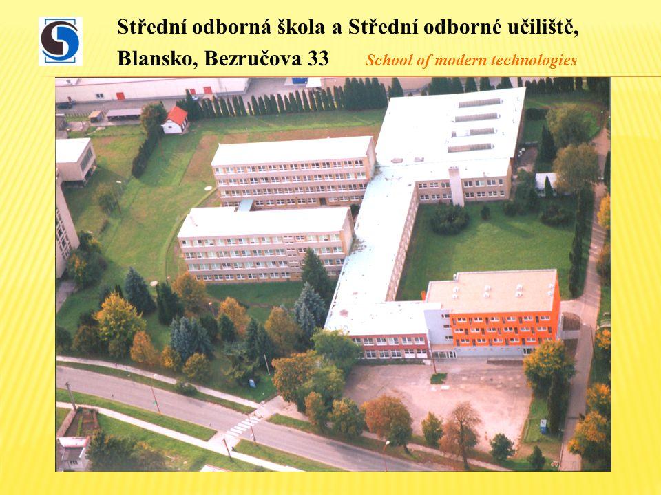 Střední odborná škola a Střední odborné učiliště, Blansko, Bezručova 33 škola moderních technologií