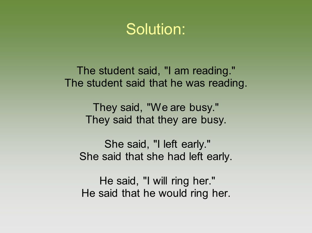 Solution: The student said,
