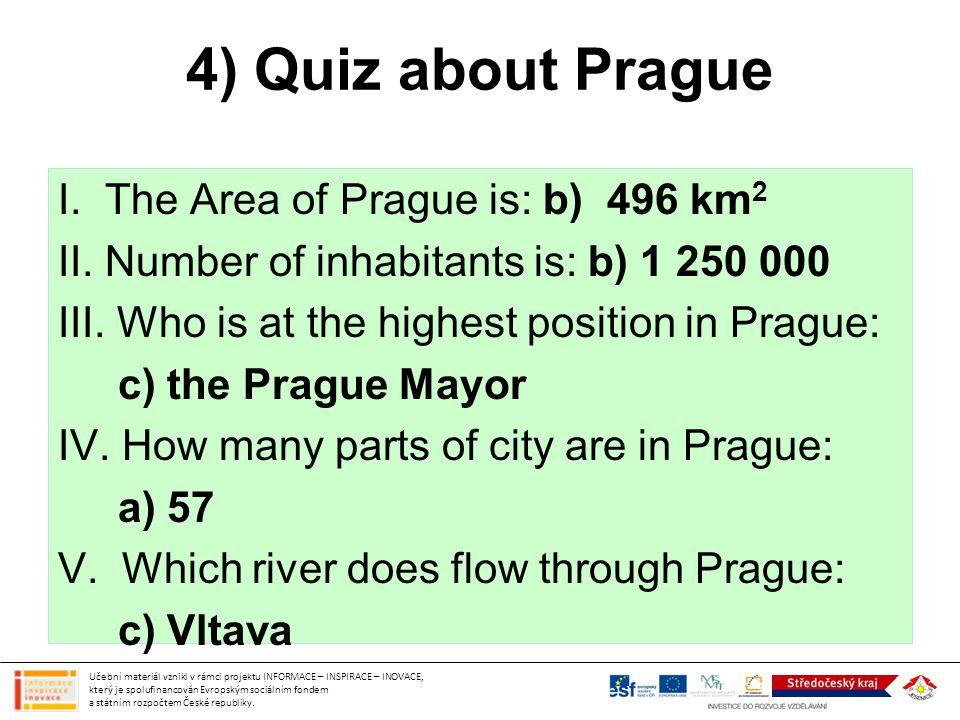 4) Quiz about Prague Učební materiál vznikl v rámci projektu INFORMACE – INSPIRACE – INOVACE, který je spolufinancován Evropským sociálním fondem a st