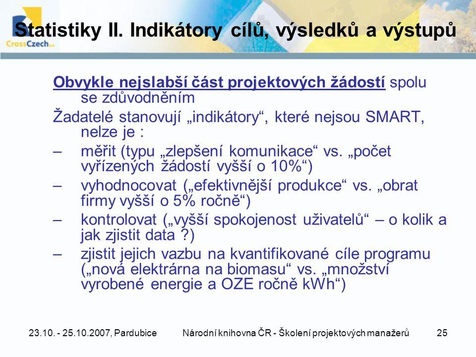 23.10. - 25.10.2007, PardubiceNárodní knihovna ČR - Školení projektových manažerů25 Statistiky II.