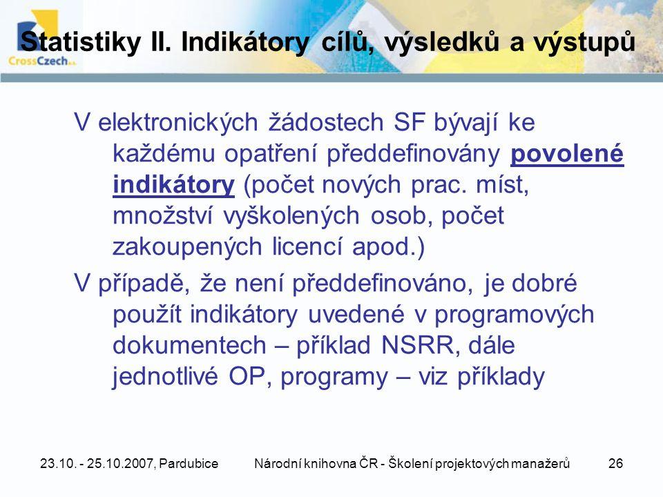 23.10. - 25.10.2007, PardubiceNárodní knihovna ČR - Školení projektových manažerů26 Statistiky II.