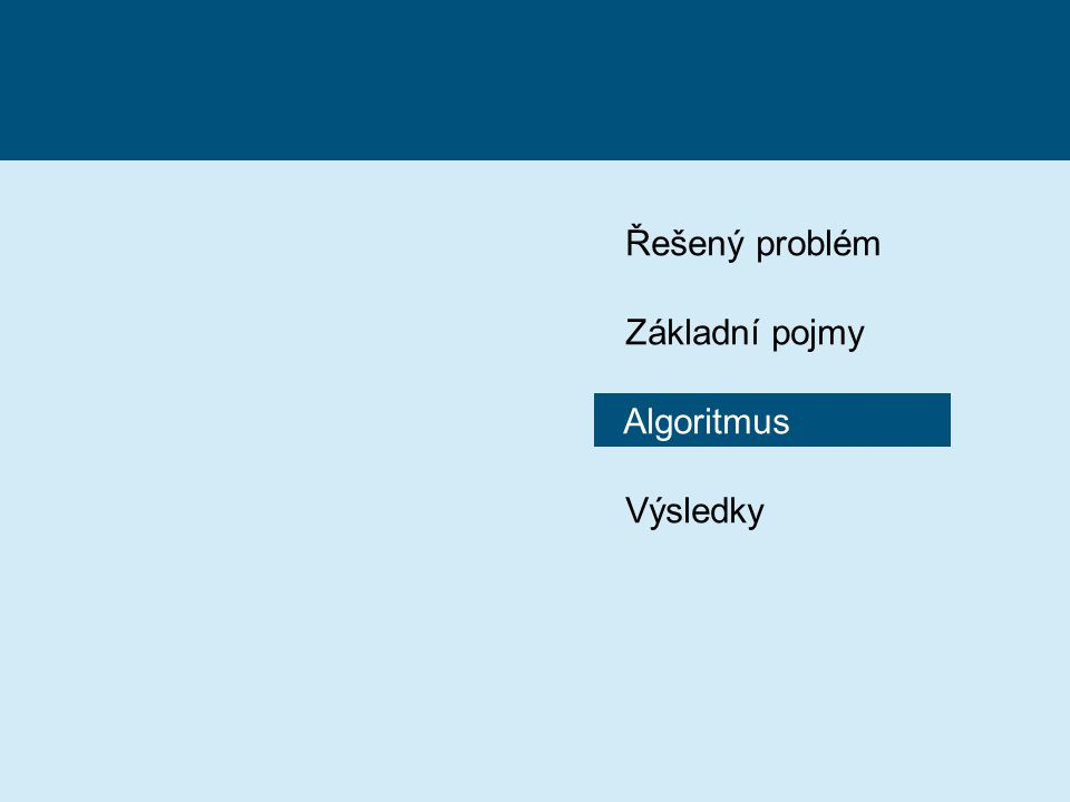 Řešený problém Základní pojmy Algoritmus Výsledky