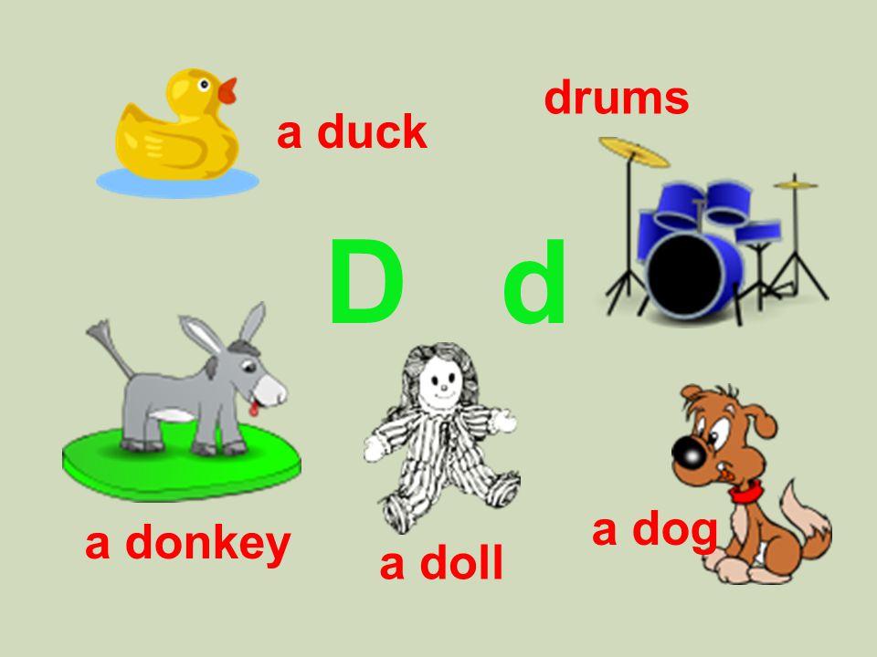 D d a dog a duck a donkey drums a doll