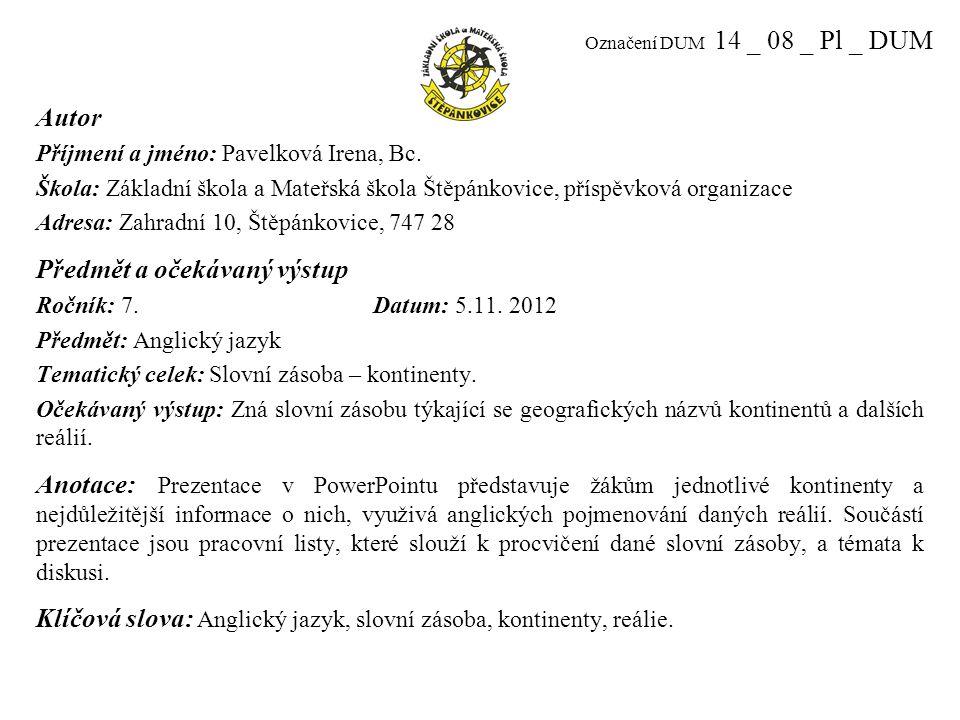 Označení DUM 14 _ 08 _ Pl _ DUM Autor Příjmení a jméno: Pavelková Irena, Bc.