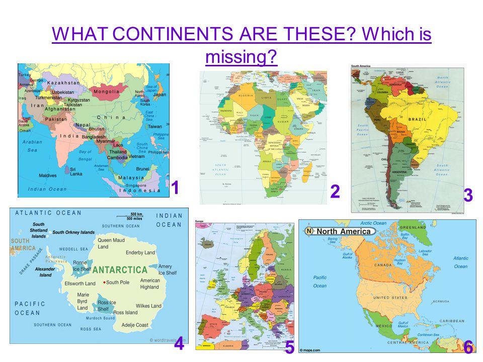 WHAT CONTINENTS ARE THESE Which is missing 1 2 3 4 56