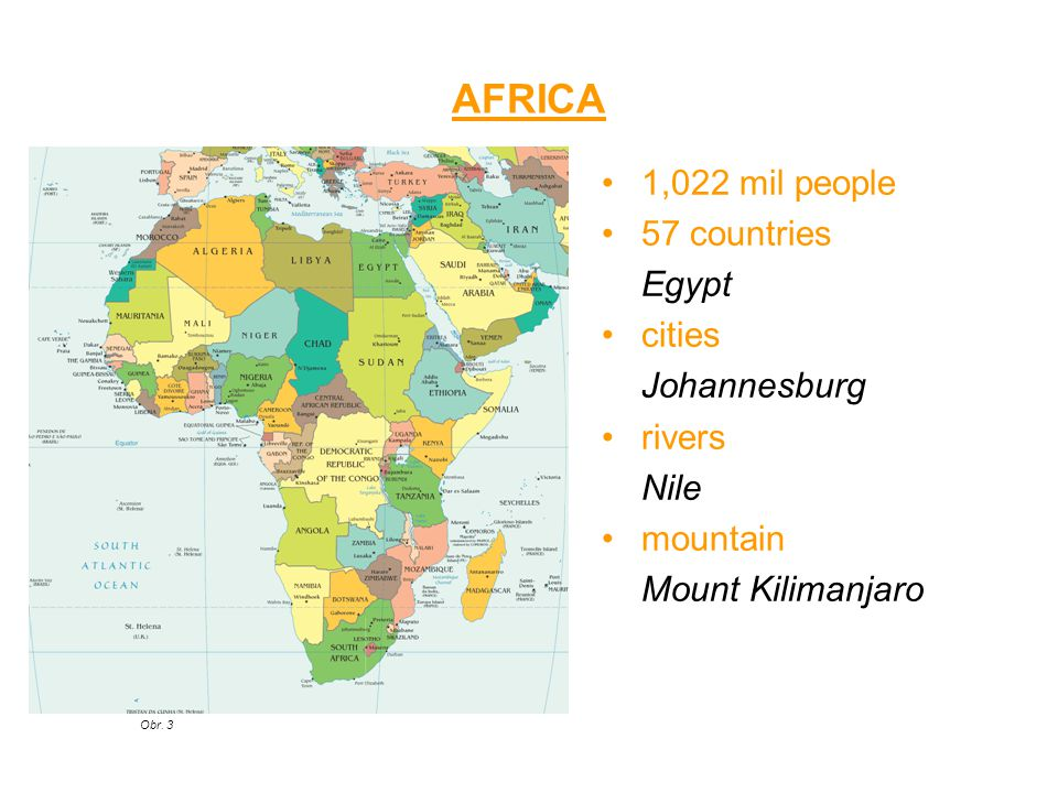 AFRICA 1,022 mil people 57 countries Egypt cities Johannesburg rivers Nile mountain Mount Kilimanjaro Obr.