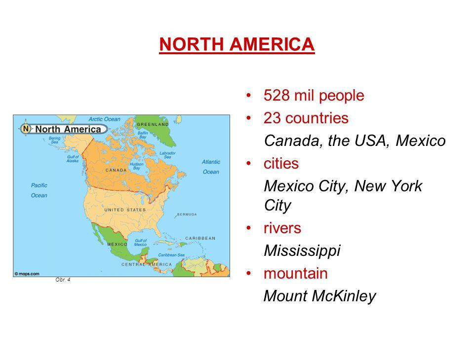 SOUTH AMERICA 387 mil people 12 countries Brazil, Argentina cities Sao Paulo, Rio de Janeiro River Amazon Mountain Aconcagua Obr.