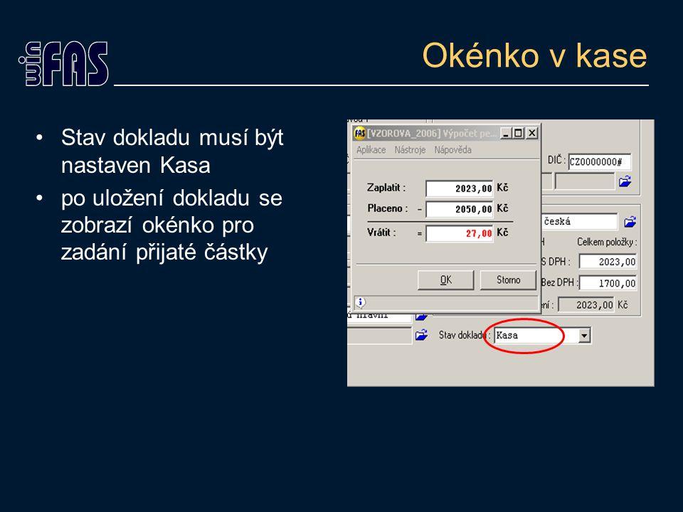 Okénko v kase Stav dokladu musí být nastaven Kasa po uložení dokladu se zobrazí okénko pro zadání přijaté částky