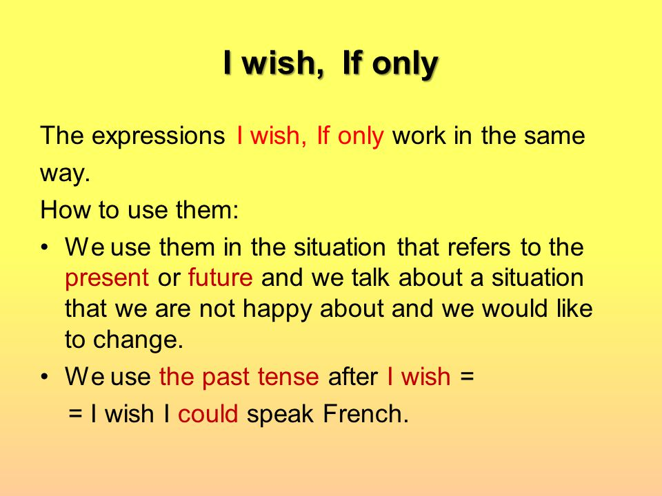 I wish, If only The expressions I wish, If only work in the same way.