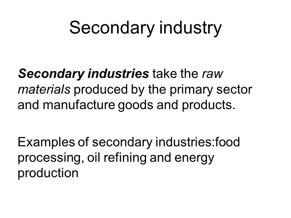 Tertiary industry The tertiary sector is also called the service sector and involves the selling of services and skills.