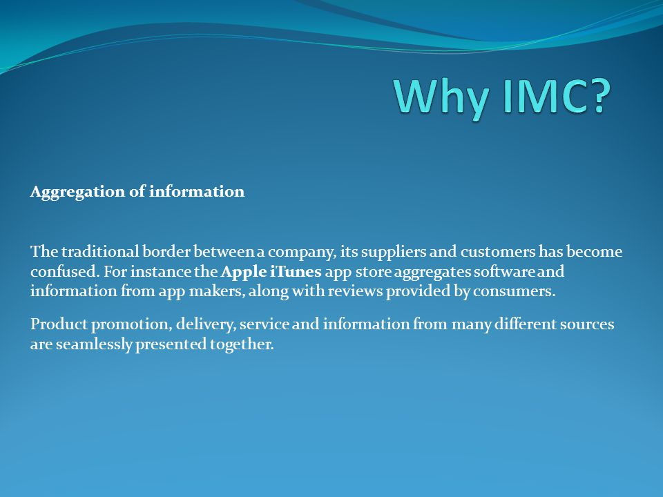 Aggregation of information The traditional border between a company, its suppliers and customers has become confused.