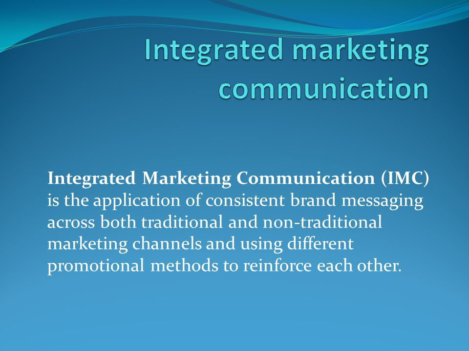 Integrated Marketing Communication (IMC) is the application of consistent brand messaging across both traditional and non-traditional marketing channe