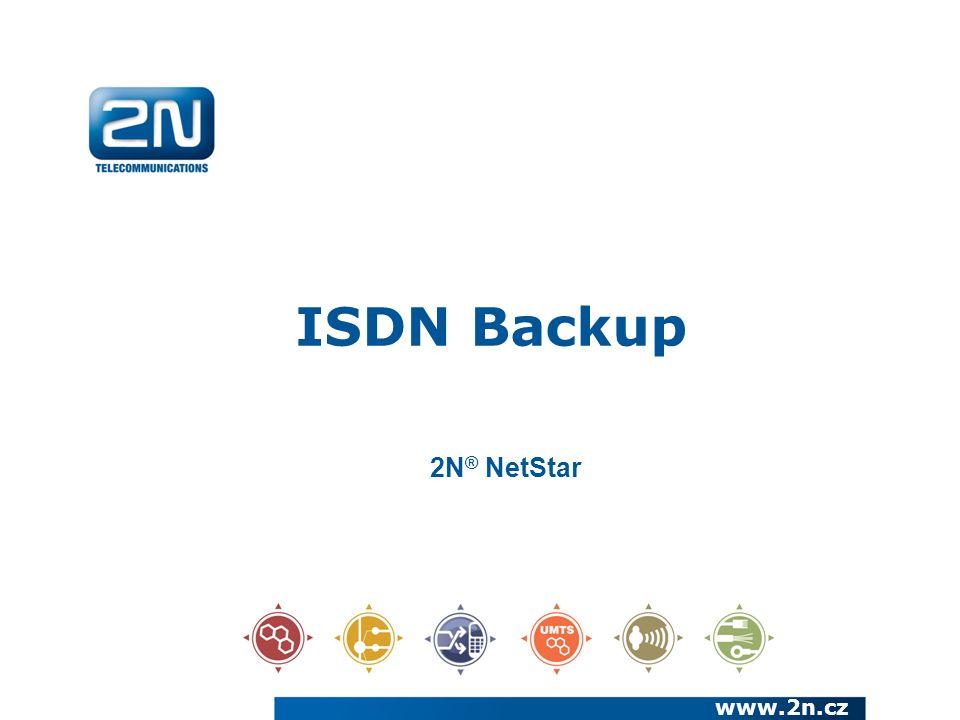 Základy o záloze ISDN linek: www.2n.cz Záloha odchozích a příchozích hovorů pomocí nezávislé trasy (GSM/UMTS) Podpora provolby u příchozích hovorů přes GSM/UMTS síť Odchozí hovory přes GSM s podporou zobrazení čísla volající pobočky ISDN backup