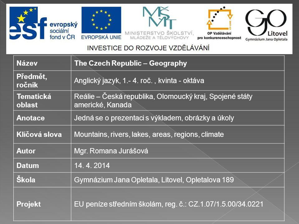 NázevThe Czech Republic – Geography Předmět, ročník Anglický jazyk, 1.- 4.