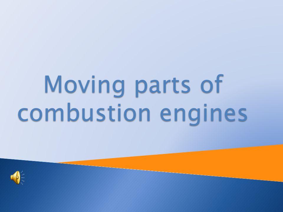 Tutorial: Physics Topic : Moving parts of combustion engine Prepared by : RNDr. Ondřej Jeřábek Projekt Anglicky v odborných předmětech, CZ.1.07/1.3.09