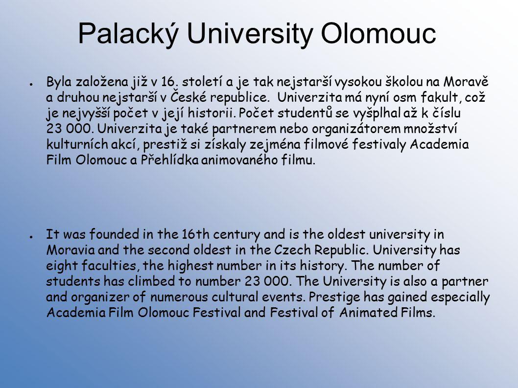 Palacký University Olomouc ● Byla založena již v 16.