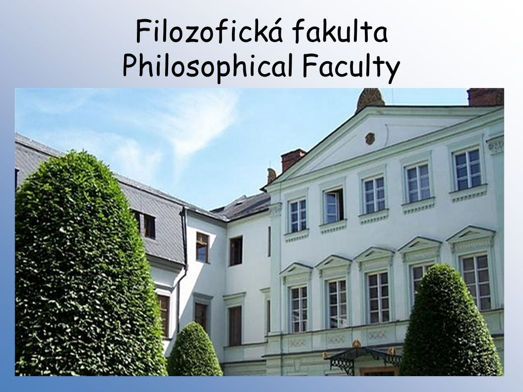 Filozofická fakulta Philosophical Faculty