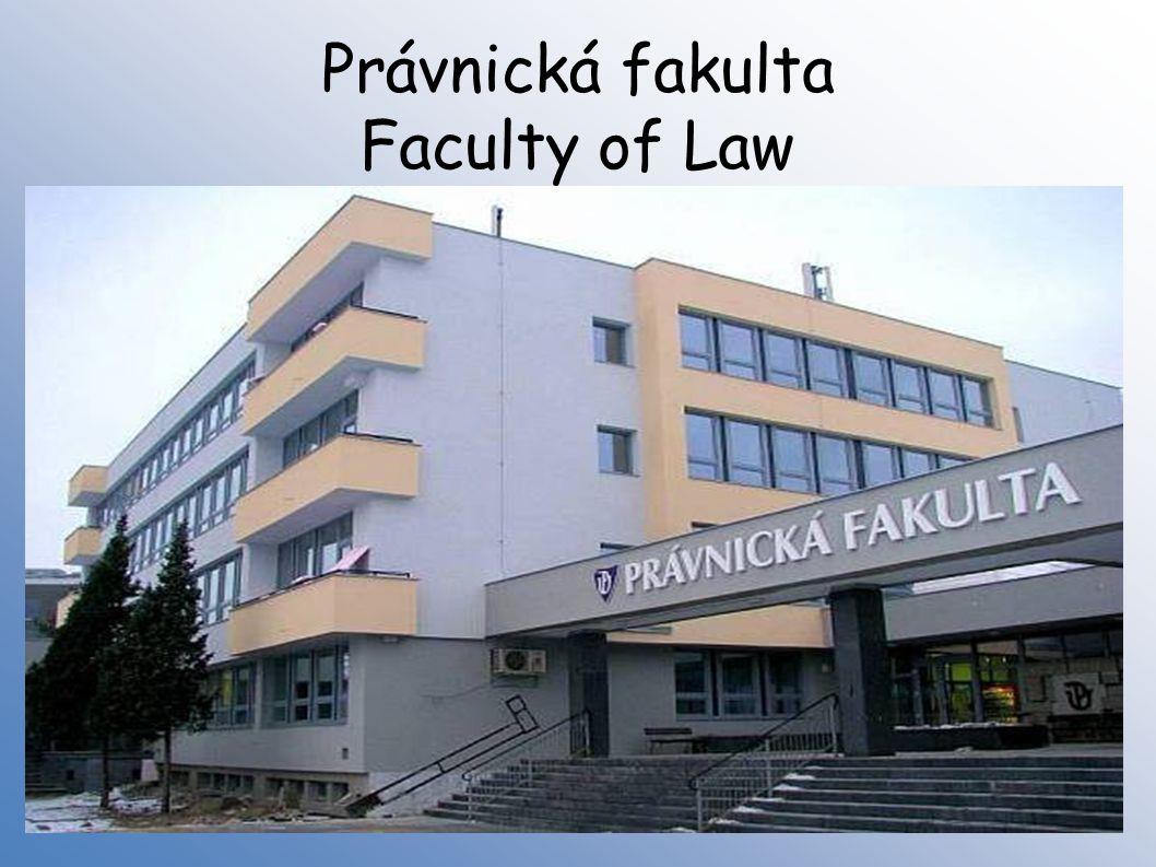 Právnická fakulta Faculty of Law