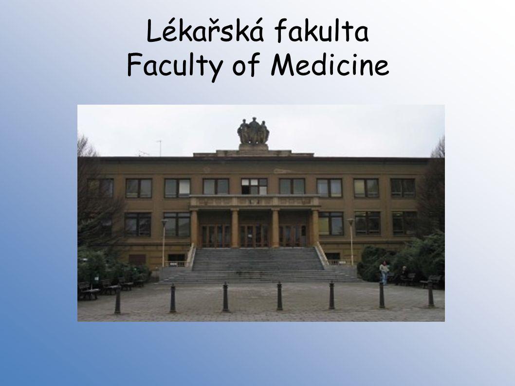 Lékařská fakulta Faculty of Medicine