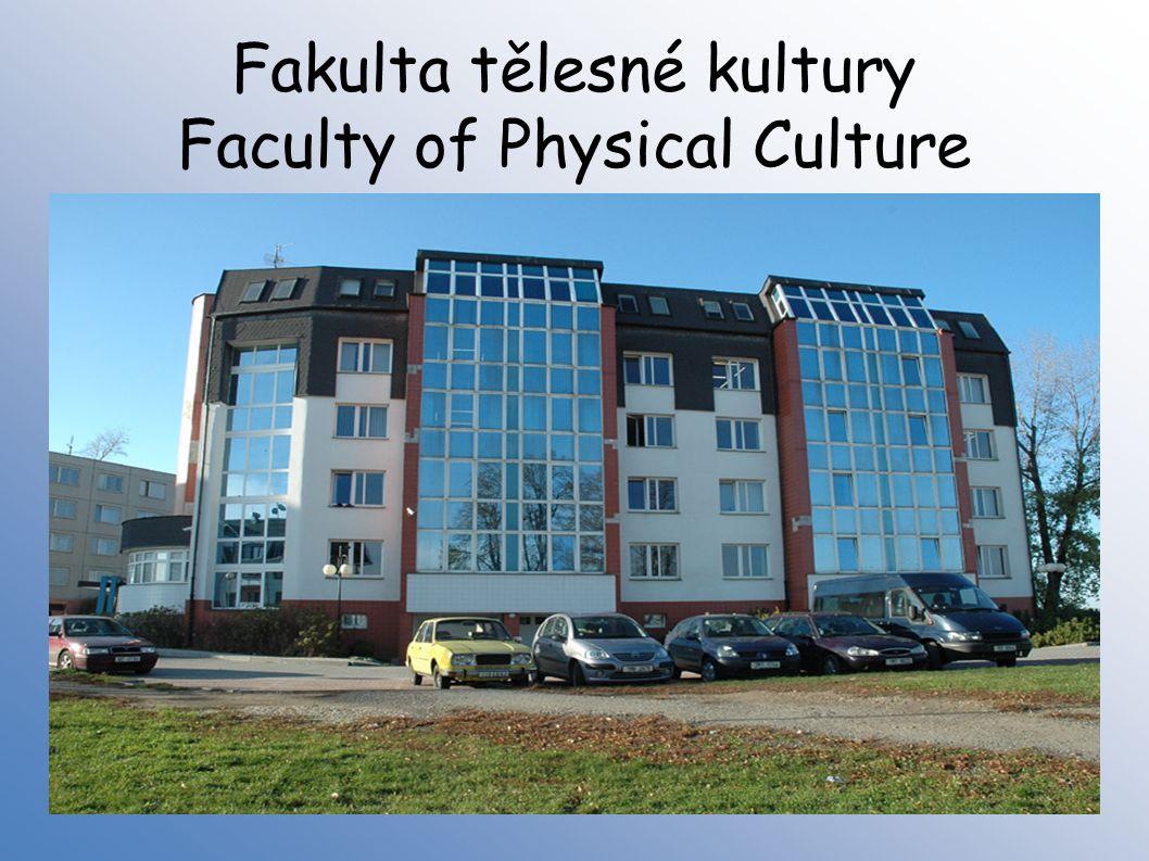 Fakulta tělesné kultury Faculty of Physical Culture