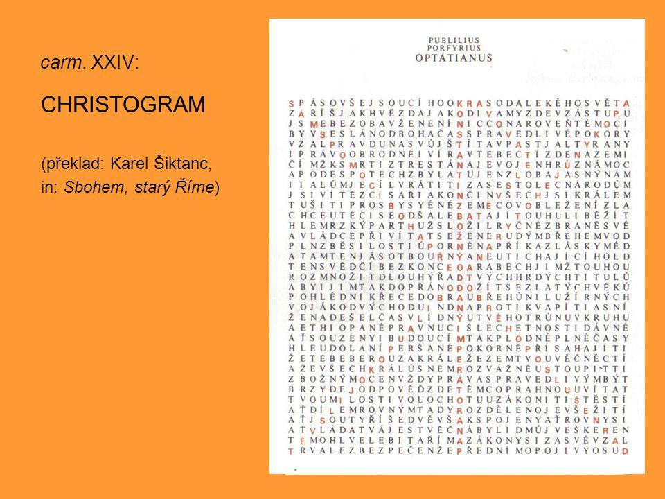 carm. XXIV: CHRISTOGRAM (překlad: Karel Šiktanc, in: Sbohem, starý Říme)