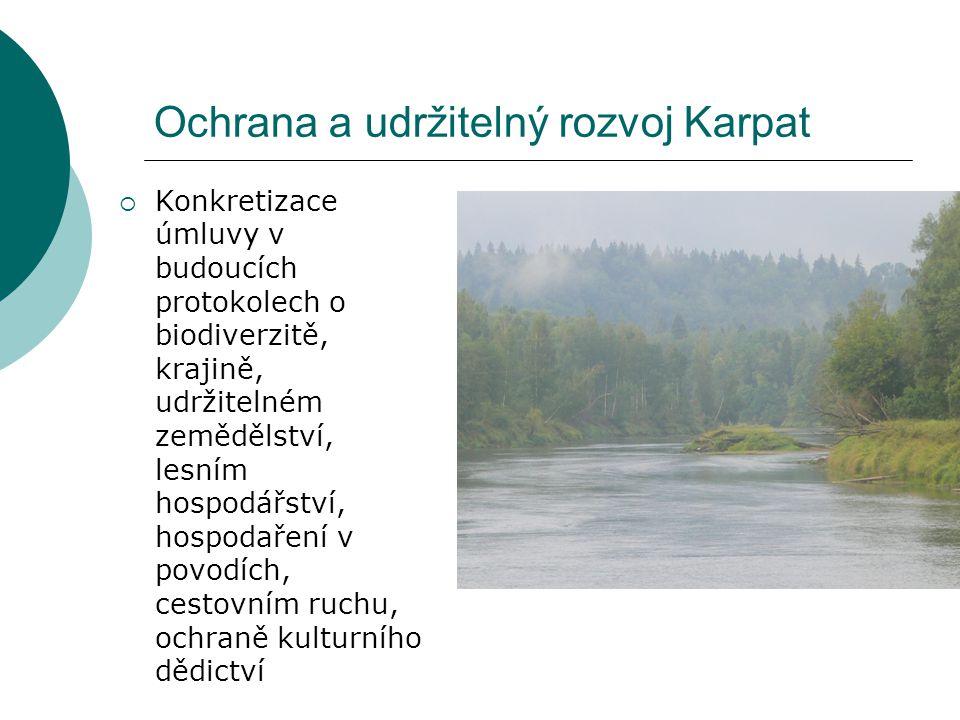 Ochrana a udržitelný rozvoj Karpat  Konkretizace úmluvy v budoucích protokolech o biodiverzitě, krajině, udržitelném zemědělství, lesním hospodářství