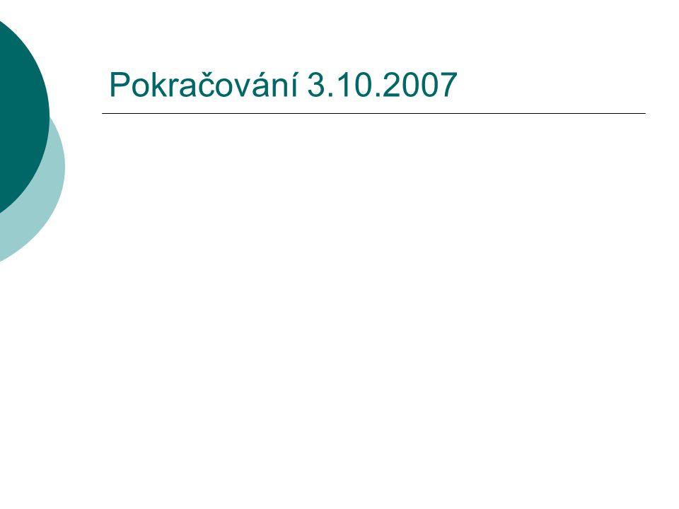 Pokračování 3.10.2007