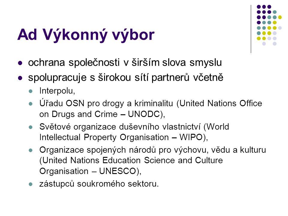 Ad Výkonný výbor ochrana společnosti v širším slova smyslu spolupracuje s širokou sítí partnerů včetně Interpolu, Úřadu OSN pro drogy a kriminalitu (U