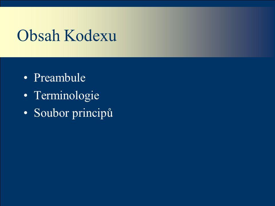 Obsah Kodexu Preambule Terminologie Soubor principů