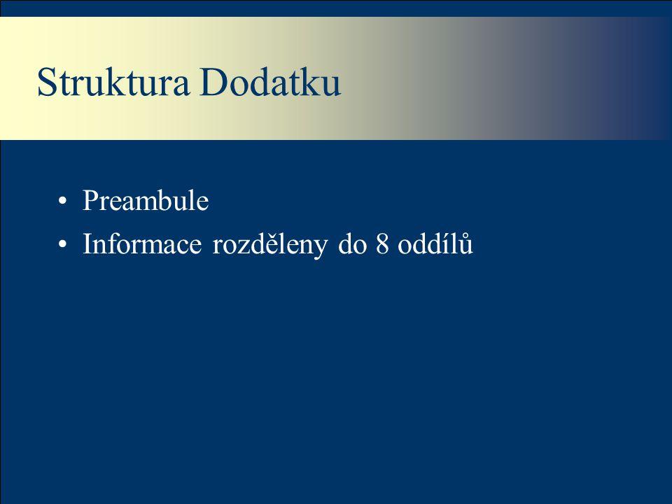 Struktura Dodatku Preambule Informace rozděleny do 8 oddílů