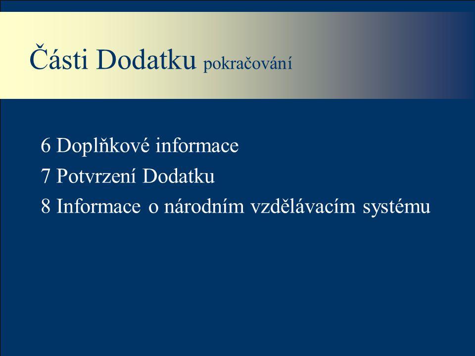 Části Dodatku pokračování 6 Doplňkové informace 7 Potvrzení Dodatku 8 Informace o národním vzdělávacím systému