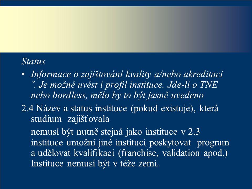 Status Informace o zajištování kvality a/nebo akreditaci ˇ.