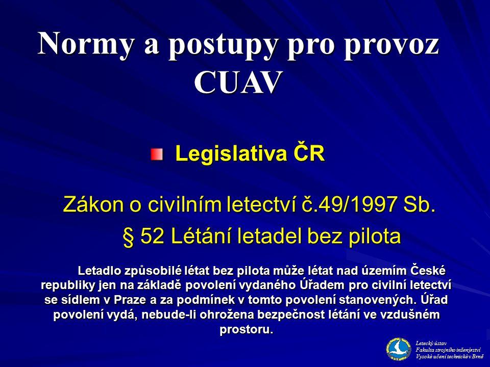 Legislativa ČR Legislativa ČR Zákon o civilním letectví č.49/1997 Sb.