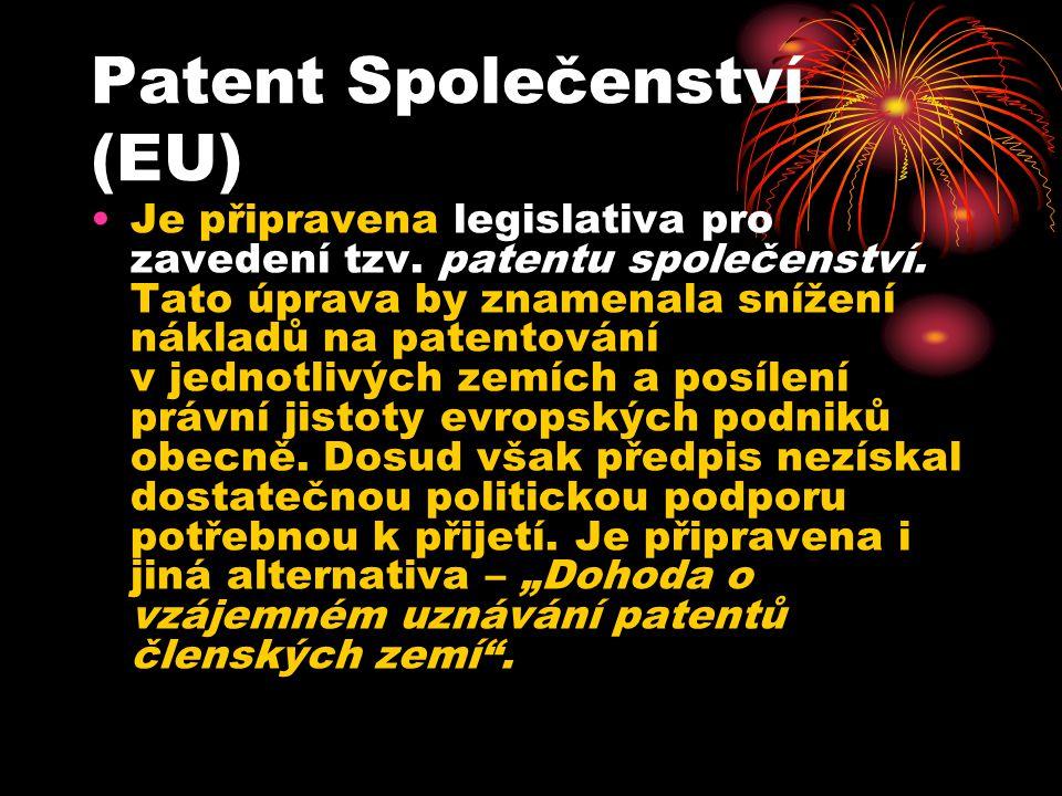 Patent Společenství (EU) Je připravena legislativa pro zavedení tzv.