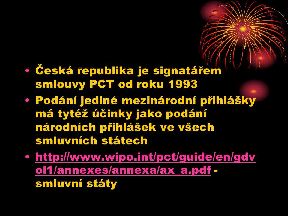 Česká republika je signatářem smlouvy PCT od roku 1993 Podání jediné mezinárodní přihlášky má tytéž účinky jako podání národních přihlášek ve všech smluvních státech http://www.wipo.int/pct/guide/en/gdv ol1/annexes/annexa/ax_a.pdf - smluvní státyhttp://www.wipo.int/pct/guide/en/gdv ol1/annexes/annexa/ax_a.pdf