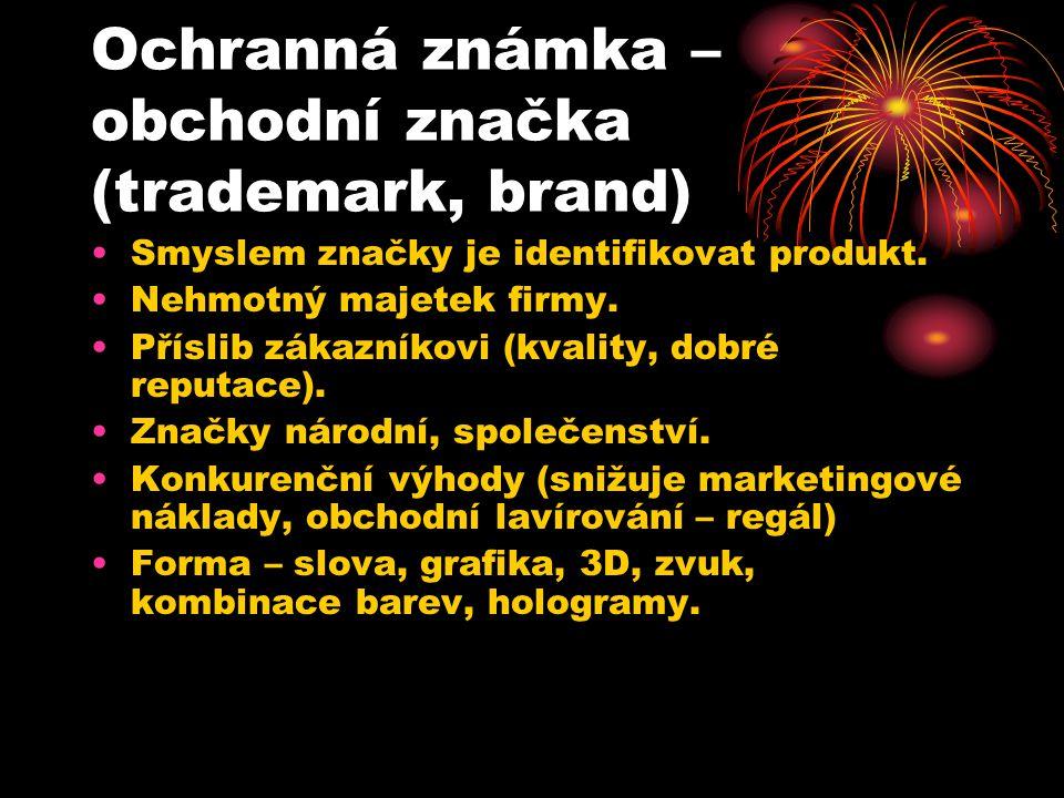 Ochranná známka – obchodní značka (trademark, brand) Smyslem značky je identifikovat produkt.