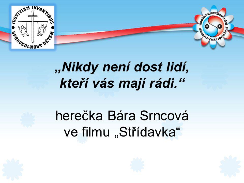 """""""Nikdy není dost lidí, kteří vás mají rádi."""" herečka Bára Srncová ve filmu """"Střídavka"""""""